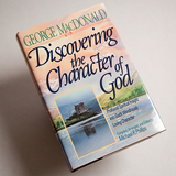 Discovering the Character of God: Profound Spiritual Insights Into God's Wondrously Loving Character (hardcover)