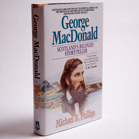 George MacDonald: A Biography of Scotland's Beloved Storyteller (hardcover)