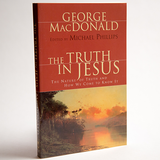 The Truth in Jesus: The Nature of Truth and How We Come to Know It (paperback)