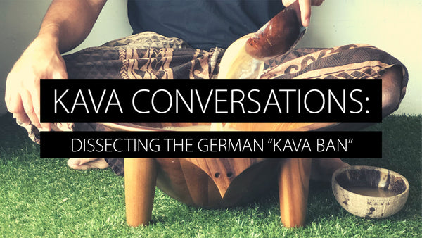 "Kava Conversations: Dissecting the German ""Kava Ban"""