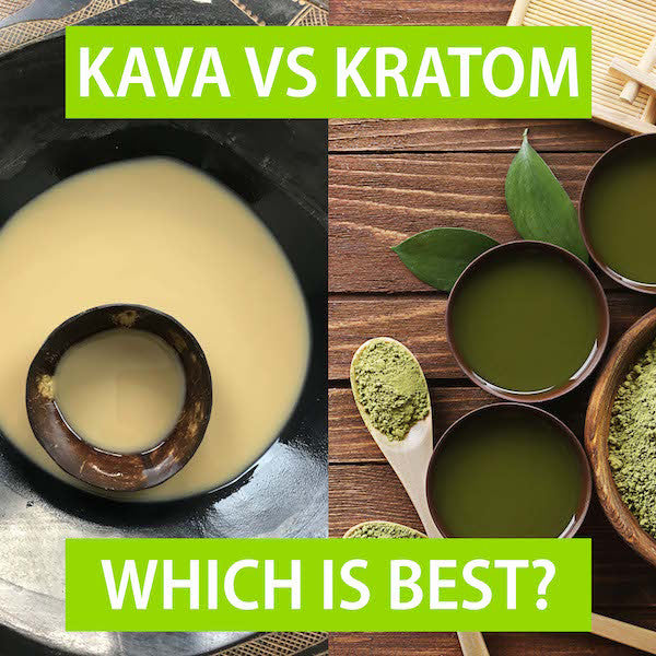 Kava Vs Kratom - Which is best?