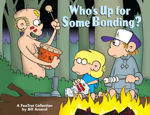 Who's Up for Some Bonding? (2003) by Bill Amend