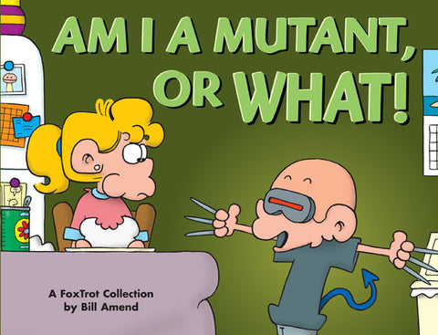 Am I a Mutant, or What! (2004) by Bill Amend