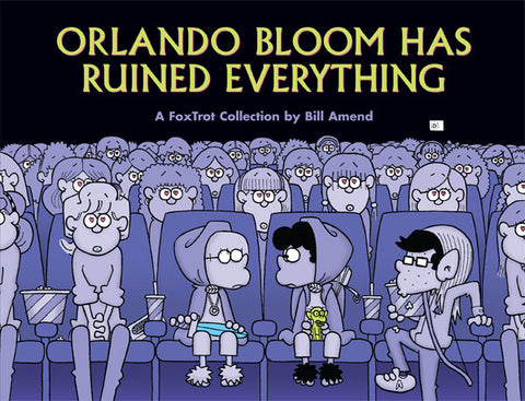 Orlando Bloom Has Ruined Everything (2005) by Bill Amend