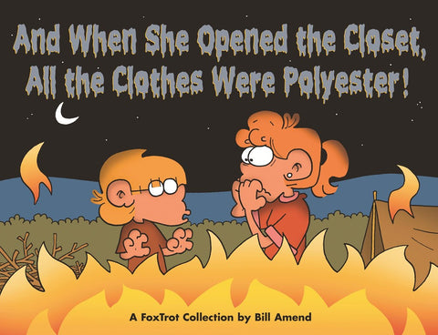 And When She Opened the Closet, All the Clothes Were Polyester (2007) by Bill Amend
