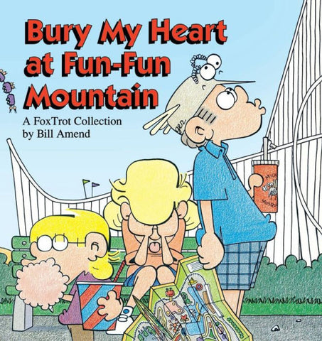 Bury My Heart at Fun-Fun Mountain (1993) by Bill Amend