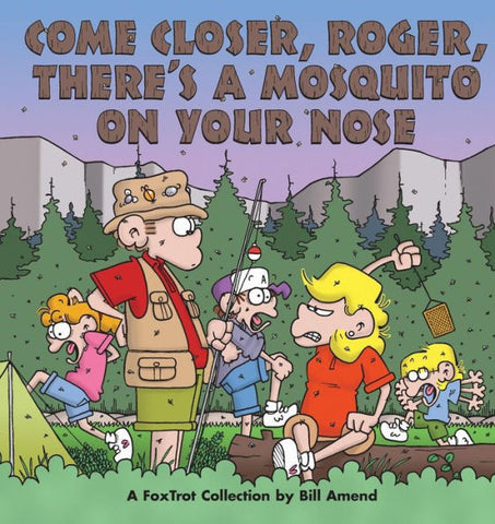 Come Closer, Roger, There's a Mosquito on Your Nose (1997) by Bill Amend