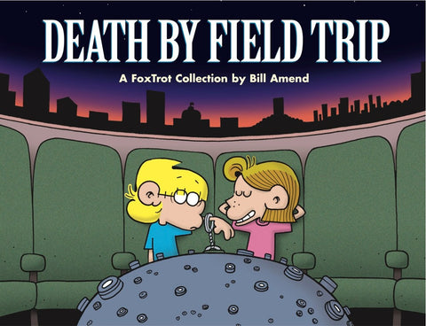 Death by Field Trip (2001) by Bill Amend