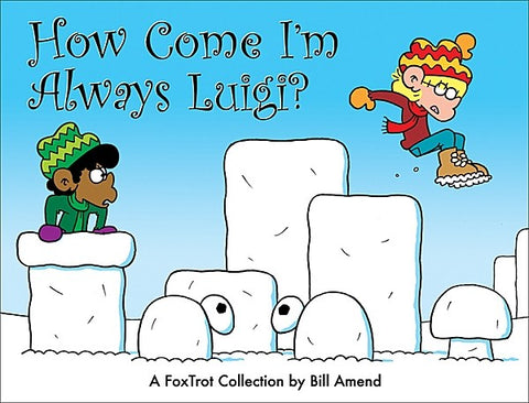 How Come I'm Always Luigi? (2006) by Bill Amend
