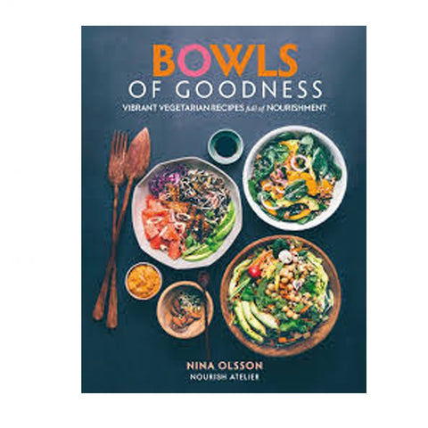 Bowls Of Goodness Nina Olsson