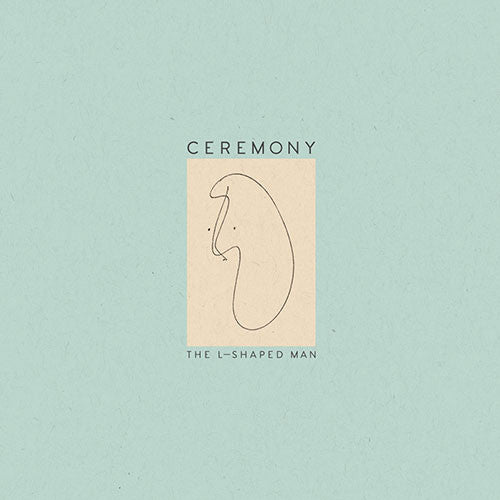 Ceremony, The L - Shaped Man LP