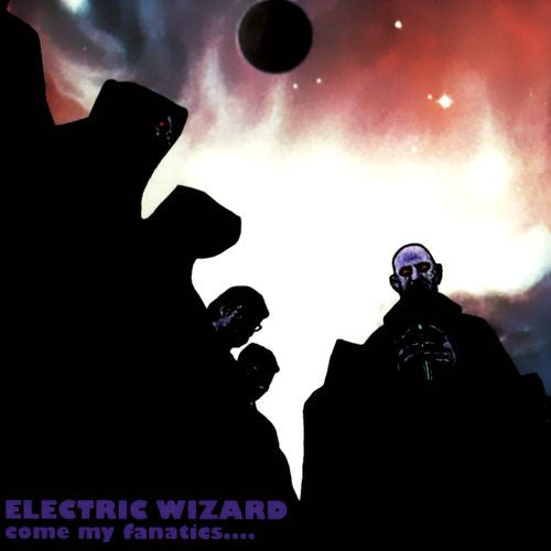Electric Wizard, Come My Fanatics 2LP