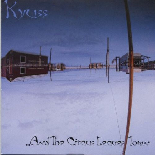 Kyuss, And The Circus Leaves Town LP