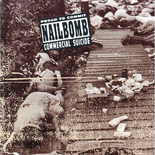 Nailbomb, Proud To Commit Commercial Suicide LP