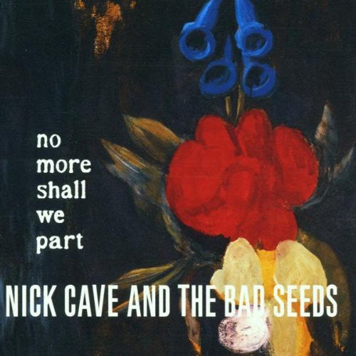 Nick Cave And The Bad Seeds, No More Shall We Part 2LP