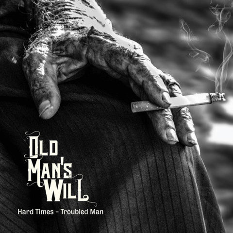 Old Man's Will, Hard Times - Troubled Man LP