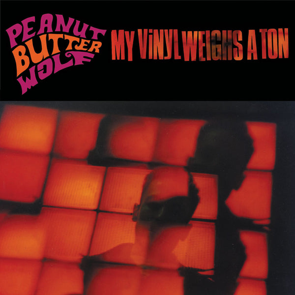 Peanut Butter Wolf, My Vinyl Weighs A Ton 2LP