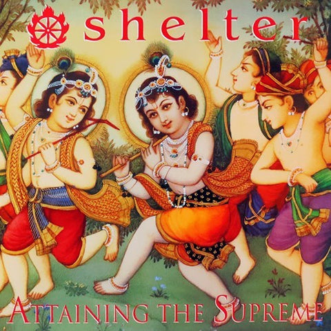 Shelter, Attaining The Supreme LP