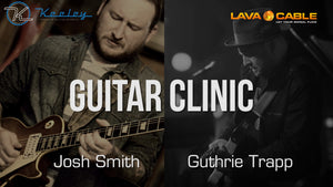 Guitar Clinic Featuring Guthrie Trapp and Josh Smith