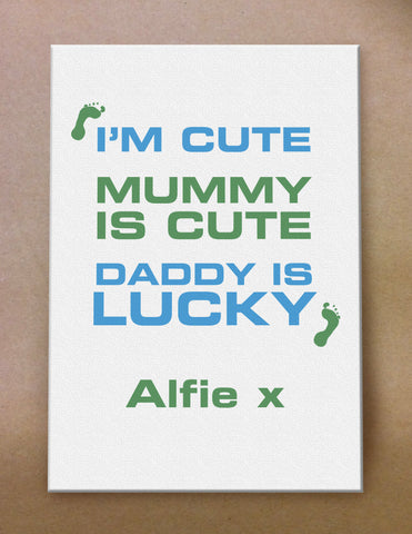 Personalised I'm Cute, Mummy is Cute, Daddy is Lucky Canvas Print