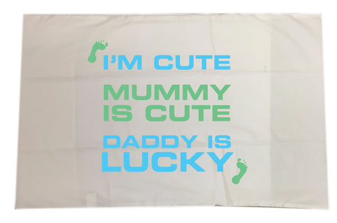 BB11 - I'm Cute, Mummy is Cute, Daddy is Lucky Personalised White Pillow Case Cover