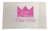 BB23 - Daddy's Prince/Princess White Pillow Case Cover