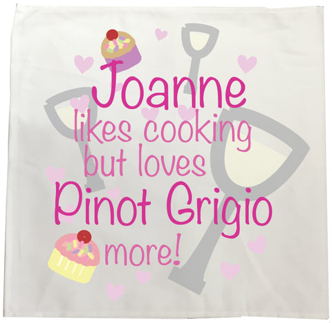 CA21 - Name likes Cooking but loves Pinot Grigio Tea Towel