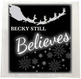 CC05 -Personalised Christmas Name inserted Still Believes Tea Towel in Black or Red.