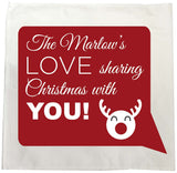 CC09 - Personalised The (Your name) Love Sharing Christmas With You Tea Towel