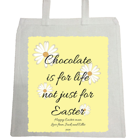 EA14 -  Personalised Easter Chocolate is for Life Canvas Bag