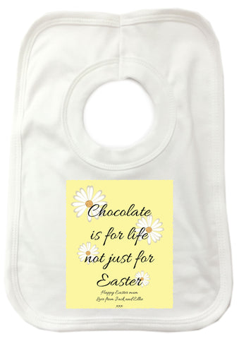 EA14 - Personalised Easter Chocolate is for Life Baby Bib