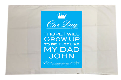 FD02 - Personalised One Day I Hope To Grow Up Like, Father's Day Pillow Case