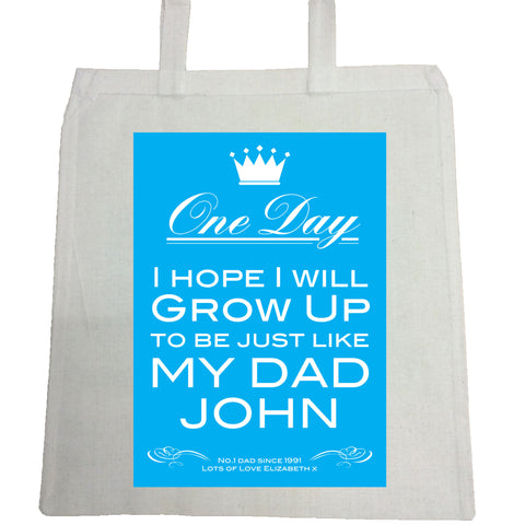 FD02 - One Day I Hope to Grow Up Like .... Father's Day Canvas Bag for Life