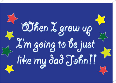 FD04 - When I Grow Up, Father's Day Canvas