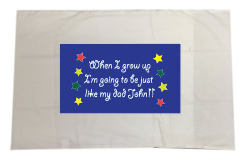 FD04 - When  I Grow Up, Father's Day Pillow Case