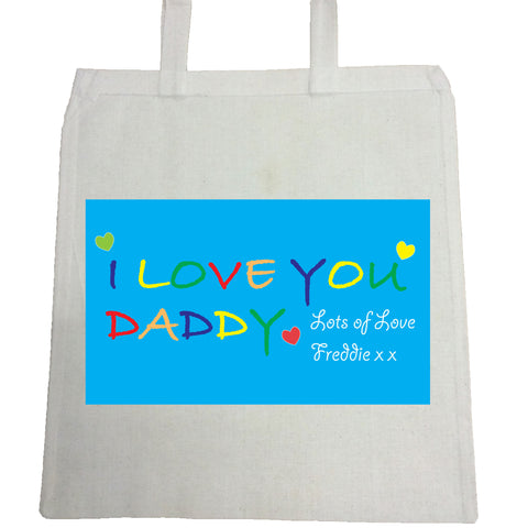 FD05 - I LOVE YOU DADDY, Father's Day Canvas Bag for Life