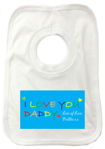 FD05 - Personalised I LOVE YOU DADDY, Father's Day Baby Bib