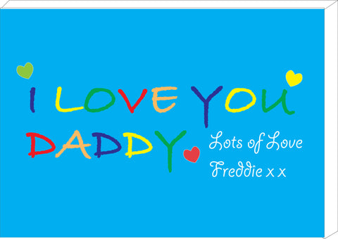 FD05 - Personalised I LOVE YOU DADDY, Father's Day Canvas