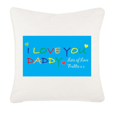 Personalised I LOVE YOU DADDY, Father's Day Cushion Cover