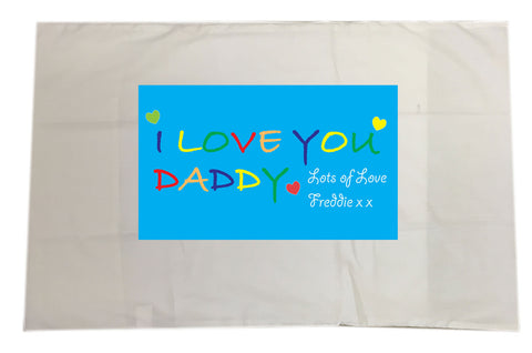 FD05 - I LOVE YOU DADDY, Father's Day Pillow Case