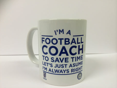 FC04 - I'm A  Football Coach To Save Time Let's Assume Mug & White Box