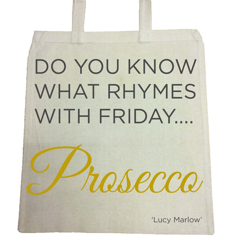 HF02 - Do you know what rhymes with Friday .... Prosecco Personalised Canvas Bag for Life