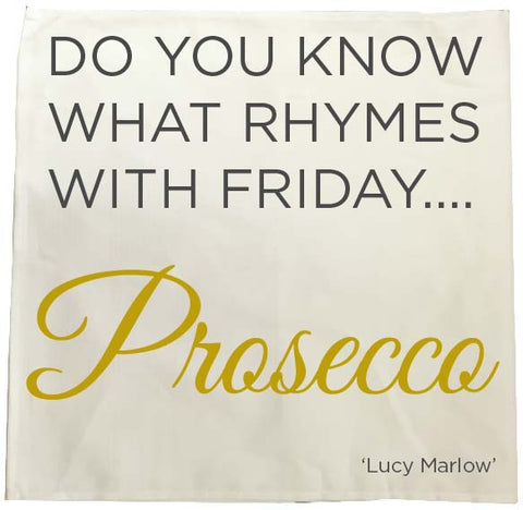 HF02 - Do you know what rhymes with Friday .... Prosecco Personalised Tea Towel
