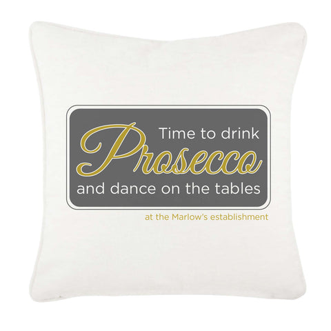 HF03 - Time to Drink Prosecco and Dance on the Tables Personalised Canvas Cushion Cover