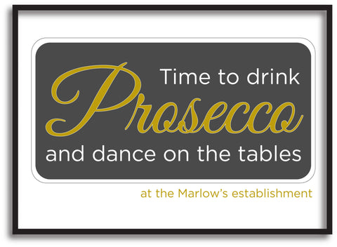 Time to drink Prosecco and Dance on the Tables Personalised Canvas Print