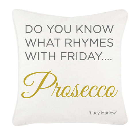 HF02 - Do you know what rhymes with Friday .... Prosecco Personalised Canvas Cushion Cover