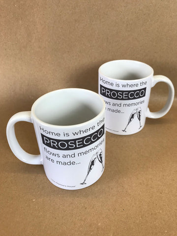 Home is where the Prosecco Flows and Memories are Made Personalised Mug & White Gift Box