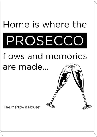Home is where the Prosecco Flows and Memories are Made Personalised Canvas Print