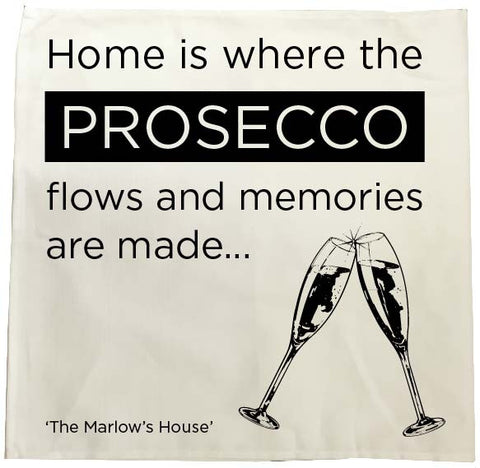 Home is where the Prosecco Flows and Memories are Made Personalised Tea Towel