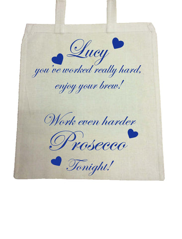 You've worked really hard! Work even harder Prosecco tonight! Personalised Bag for Life